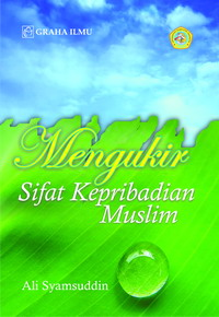 MENGUKIR SIFAT KEPRIBADIAN MUSLIM