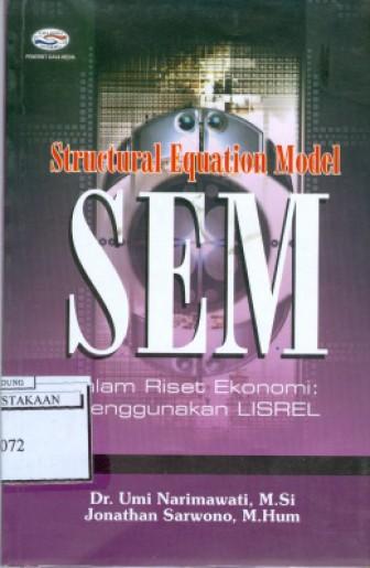 STRUCTURAL EQUATION MODEL (ESM) : DALAM RISET EKONOMI MENGGUNAKAN LISREL